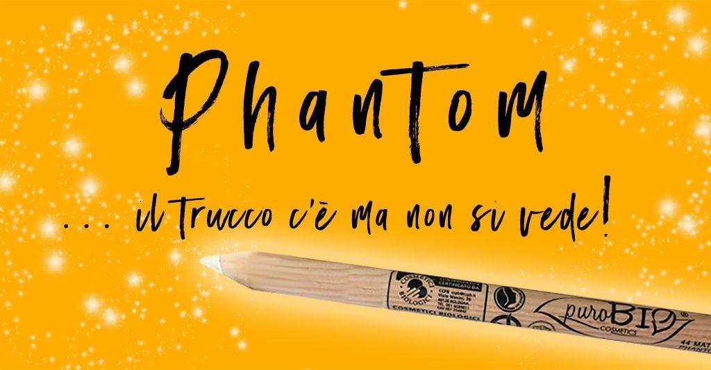 matita phantom purobio