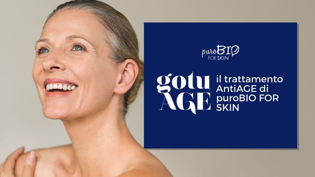 gotuAGE il trattamento Antiage di puroBIO for Skin