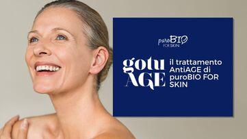 gotuAGE il trattamento Antiage di puroBIO for Skin_home